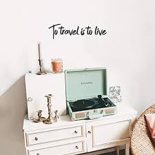 Amazon Com Vinyl Wall Art Decal To Travel Is To Live 6 X 23 Trendy Inspirational Optimistic Good Vibes Travel Quote Home Bedroom Playroom Living Room Office Coffee Shop Travelers