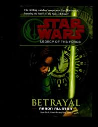 BETRAYAL Star Wars HARDCOVER Novel Aaron Allston Del Rey ...
