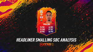 FIFA 20 Ultimate Team Chris Smalling Headliner SBC ...