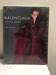 BALENCIAGA AND HIS Legacy By Myra Walker - Brand New Book - $50.00 ...