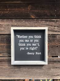 Henry Ford Quote Whether You Think You Can Or You Think You Etsy