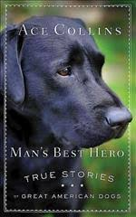 Man's Best Hero : Ace Collins : 9781426776618