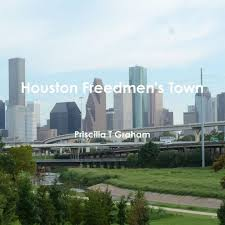 Houston Freedmen's Town by Priscilla T Graham, Paperback | Barnes & Noble®