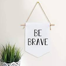 Amazon Com Be Brave Canvas Art Wall Decor Kids Room Decor Burlap Wall Hanging Affirmation Banner Wall Hanging Historical Vintage Style Woven Banner Wall Hanging Large Custom Hanging Wall Canvas Banner Health