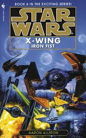 Iron Fist (Star Wars: X-Wing, #6) by Aaron Allston