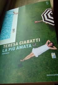 LA PIU' AMATA di Teresa Ciabatti, ed.Mondadori « Mirna Moretti