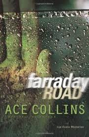Fiction Book Review: Farraday Road by Ace Collins, Author . Zondervan  $15.99 (352p) ISBN 978-0-310-27952-5