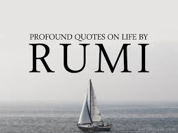 profound quotes by rumi on life self love ego and more