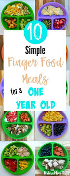 10 simple finger food meals for a one