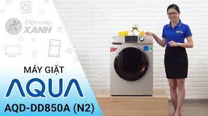 Máy giặt Aqua Inverter 8,5 kg AQD DD850A(N2): Công nghệ Nhật Bản từ Aqua • Điện  máy XANH - YouTube