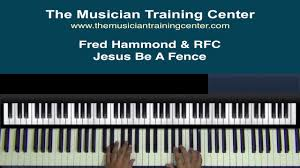 Piano How To Play Jesus Be A Fence By Fred Hammond Youtube