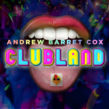 Clubland — Andrew Barret Cox