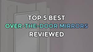 top 5 best over the door mirrors full