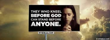 ephesians nkjv they who kneel before god can stand before