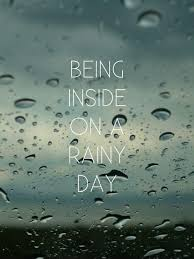 being inside on a rainy day picture quotes