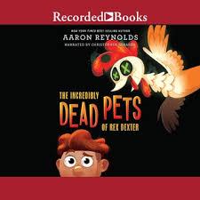 The Incredibly Dead Pets of Rex Dexter - Audiolibro - Aaron Reynolds -  Storytel