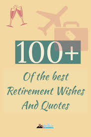 happy retirement wishes quotes and inspiration com