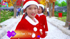 Official MV Bé Vui Noel Tốp Ca Nhạc Thiếu Nhi Vui Nhộn Hay Nhất - YouTube
