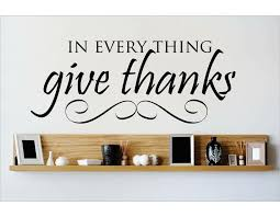 Design With Vinyl In Everything Give Thanks Wall Decal Wayfair