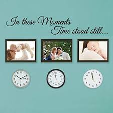 In These Moments Time Stood Still Wall Decal Quote Sticker Art Decor Amazon Com