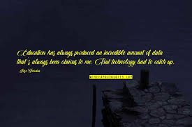 technology education quotes top famous quotes about technology