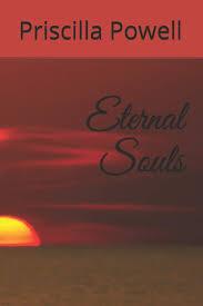 Eternal Souls (Eternal Love): Powell, Priscilla G: 9781983077371:  Amazon.com: Books