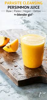 parasite cleanse persimmon juice the