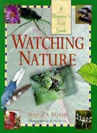 Watching Nature: A Beginner's Field Guide By Monica Russo, Kevin Byron |  eBay