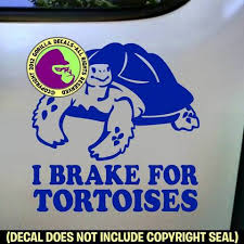 I Brake For Tortoises Tortoise Vinyl Decal Sticker Gorilla Decals