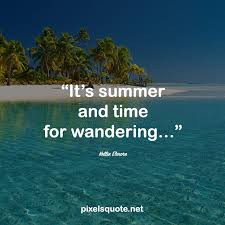 meaningful and happy summer quotes pixels quote