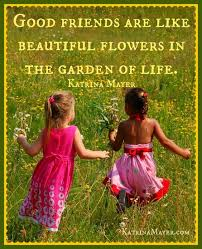 quotes about friendship garden quotes