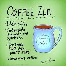 coffee zen don t stab coffee humor coffee obsession coffee
