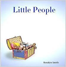 Little People: Rosalyn Smith: 9781424341214: Amazon.com: Books