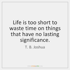 the best life is too short to waste quotes lifecoolquotes