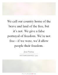 we call our country home of the brave and land of the but