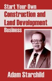 Start Your Own Construction and Land Development Business by Adam ...