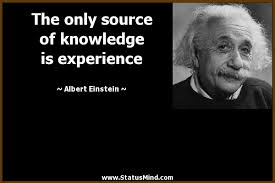 the only source of knowledge is experience com