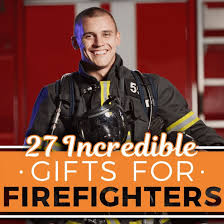 27 incredible gifts for firefighters