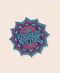 Kindness Matters Vinyl Sticker Iluvthatstore Com
