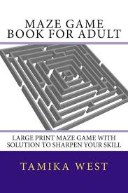 Maze Game Book for Adult: Large Print Maze Game With Solution To Sharpen  Your Skill by Tamika West, Paperback | Barnes & Noble®
