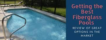 best fiberglass pools review top
