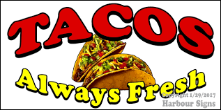 Tacos Always Fresh Food Concession Vinyl Decal Sticker Harbour Signs