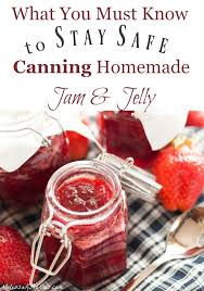 stay safe canning homemade jam jelly