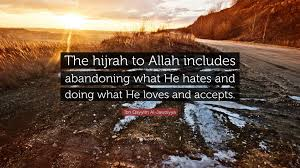 """ibn qayyim al jawziyya quote """"the hijrah to allah includes"""