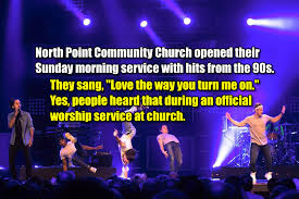 """Love the way you turn me on!"""" at North Point Community Church ..."""