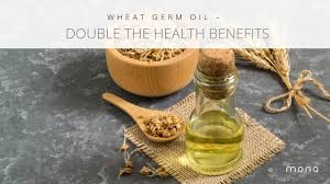 wheat germ oil double the health benefits