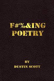 Fucking Poetry: Scott, Dustin: 9781312643321: Books - Amazon.ca