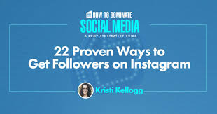 proven ways to get followers on instagram