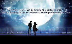 love quote you come to love not by finding the perfect person