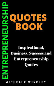 entrepreneurship quotes book inspirational business success and